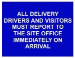 All Delivery Drivers And Visitors Must Report Immediately