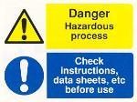 Danger Hazardous process / Check instructions, data sheets, etc before use