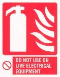 Fire extinguisher / Do not use on live electrical equipment