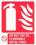 Fire extinguisher / Do not use on flammable metal fires