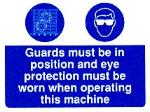 Guards must be worn and eye protection must be worn when operating this machine