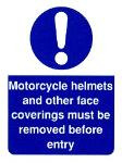 Motorcycle helmet and other face coverings must be removed