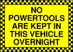 No powertools are kept in this vehicle overnight