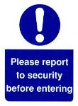 Please report to security before entering