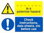 _ _ _is a potential hazard / Check instructions, data sheets, ect, before use