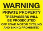 Warning Private Property. Trespassers. Off road motor cycling and biking prohibited.