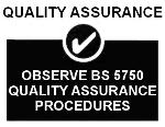 Observe BS 5750 Quality Assurance Procedures