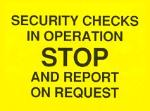 Security checks in operation. Stop and report on request.