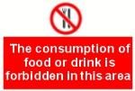 The consumption of food or drink is forbidden in this area