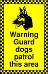 Warning Guard dogs patrol this area