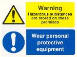 Warning Hazardous substances are stored on these premises / Wear personal protective clothing